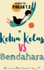 Ketua Kelas vs Bendahara[REVISI] by luvluvmarshmallow_17