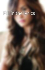 Fill in the lyrics by DemiPhanGleek