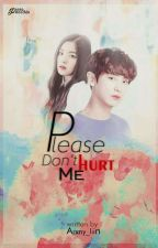 Please Dont' Hurt Me! (NC)  by Arxny_liin