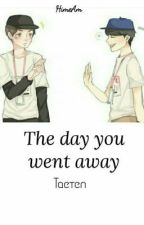 The day you went away  by HimeAm