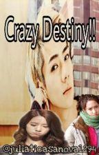 Crazy Destiny!! [YoonHun FF] by juliaticasanova1294