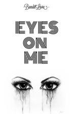 Eyes On Me by BanditLuva