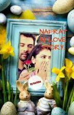 NAFRAT KI LOVE STORY... by HARITHA02