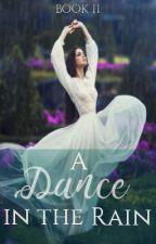A Dance in the Rain by Cupcake_delirium