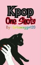 Kpop One Shots  by girlswaggirl20