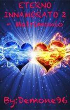 ETERNO INNAMORATO 2 - Matrimonio by Demone96