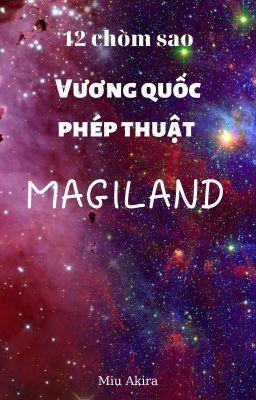 Đọc truyện [12 chòm sao]: Vương quốc pháp thuật Magiland