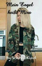 Mein Engel heißt Mira ( Melina Sophie FF)  by SchreibKind