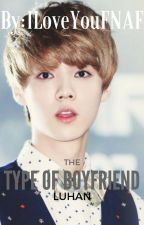Luhan's The Type Of Boyfriend by IloveyouFNAF