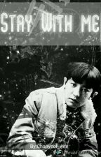 || StaY WiTh Me || P.CY by _chanyeol-wife_