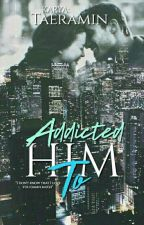 Addicted To Him  by taeramin
