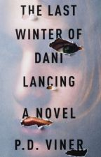 The Last Winter of Dani Lancing Chapters 1-4 by PDViner