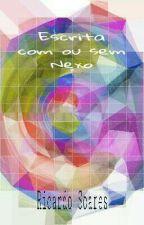 Escrita com ou sem Nexo  by RicardoSoares259