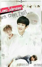 Como Sobreviver a Park Chan Yeol  by Sir_Byun