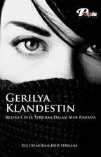 GERILYA KLANDESTIN (ketika cinta terjebak dalam misi rahasia) by Rex_delmora