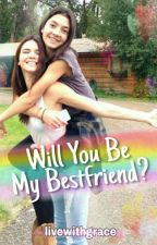 Will You Be My Bestfriend? (GxG) by livewithgrace