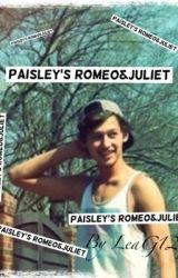 Paisley's Romeo&Juliet(Truett Mckeehan fanfiction by LeaG12