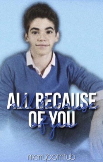 All Because Of You (Cameron Boyce (Luke Ross) Cliché Fanfiction)