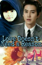 Love Doesn't Need a Reason (OneShoot) by Ryeon_Ryeosomnia