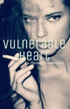 Vulnerable Heart°Abgeschlossen° by SecretWonderGirl
