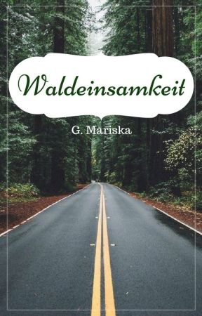 Waldeinsamkeit by gbmariska