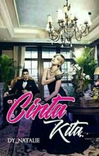 Cinta Kita ( Completed ) by Dy_NatalieEvans