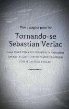 Tornando-se Sebastian Verlac  by R8SShadowhunter