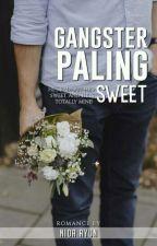 Gangster Paling Sweet [TAMAT] by nida_ayun13