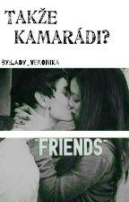 Takže Kamarádi? by lady_Veronika