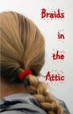 Braids in the Attic: A Retelling of Rapunzel by EstrangeloEdessa