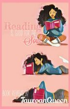 Reading is good for the Soul (Book Reviews) by TaureanQueen