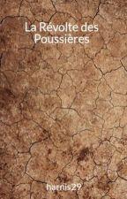 La Révolte des Poussières by harnis29