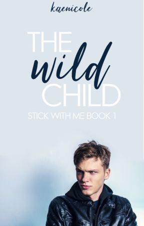 The Wild Child ✔️ by KaeNicole