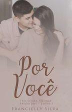 Incertezas Do Amor -Livro 2 by FranciellySilva22