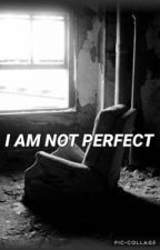 i am not perfect | minizerk. by xixsdmn