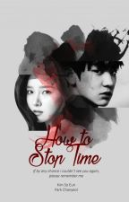 How To Stop Time by DearLu09