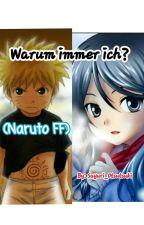 Warum immer ich? (Naruto FF) ~Abgebrochen~ by Sayuri_Otsutsuki