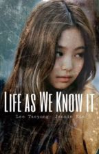 Life as We Know it | Lee Taeyong - Jennie Kim by forblinks