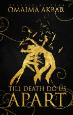 Till Death do us Part | Short Story Collection by OmaimaAkbar