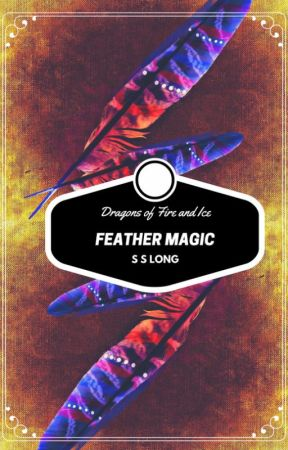 Dragons of Fire and Ice: Feather Magic by S-S-Long