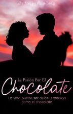 La Pasión Por EL Chocolate by CamilaDBC