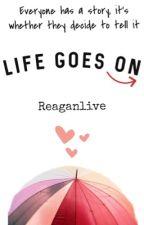 Life Goes On. by RachelFletcher8