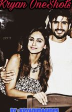 KryAn One Shots ❤ by KryanKonfess