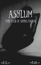 Asylum - The Case of Sophia Rourke by skyline_rises