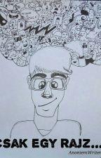 Csak egy rajz... by AnoniemWriter