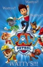 PAW PATROL WATTY'S by TrackerThePup
