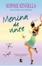 Menina de Vinte  - Sophie Kinsella by drilovato