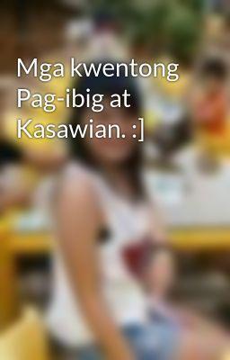Mga kwentong Pag-ibig at Kasawian. :]