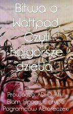 Bitwa o Wattpad, Czyli Najgorsze DzieUa by PogromcyALtoreczek