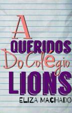 A Queridos Do Colégio Lions  by LizaMachado